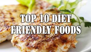 Top 10 Diet Friendly Foods