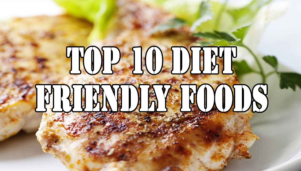Top 10 Diet Friendly Foods