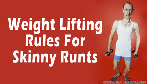 Weight Lifting Rules For Skinny Runts