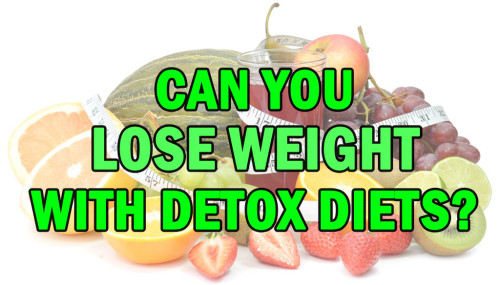 Can You Lose Weight With Detox Diets?
