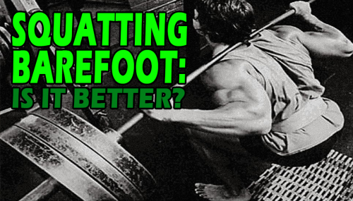 Squatting Barefoot: Is It Better?