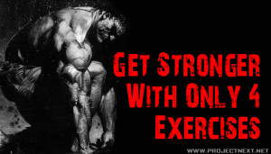 Get Stronger With Only 4 Exercises