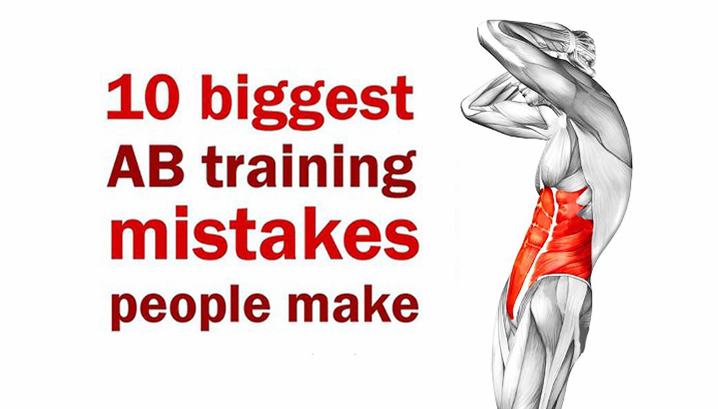 10 Biggest Ab Training Mistakes People Make