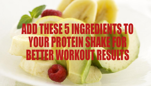 Add These 5 Ingredients to Your Protein Shake for Better Workout Results