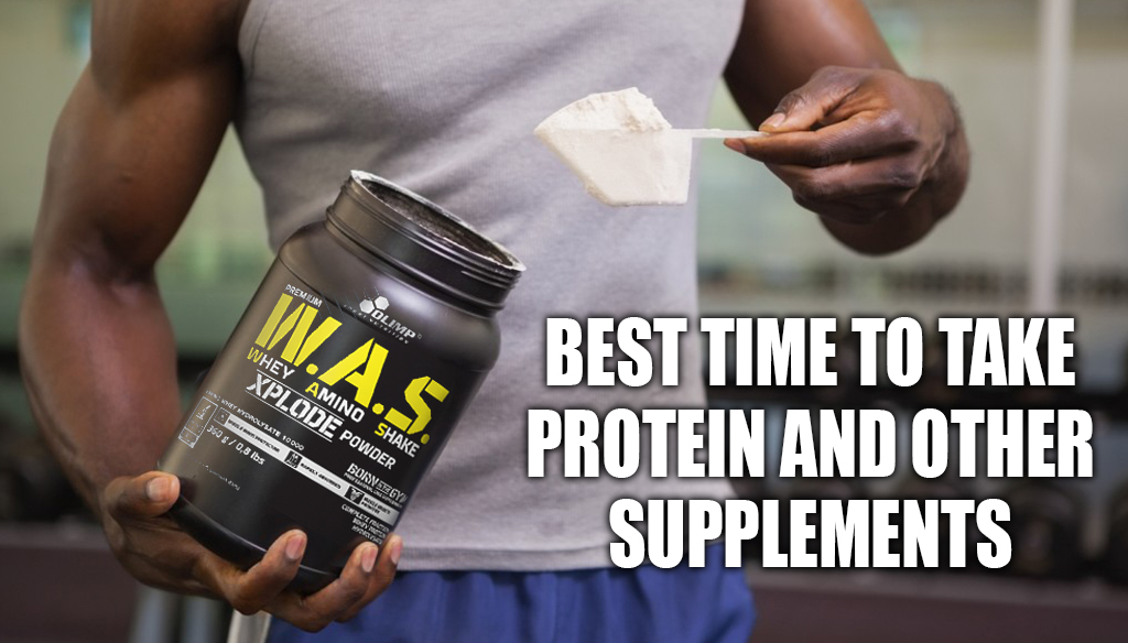 Best Time to take Protein and other Supplements