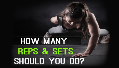 How Many Reps & Sets Should You Do?