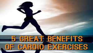 5 Great Benefits Of Cardio Exercises