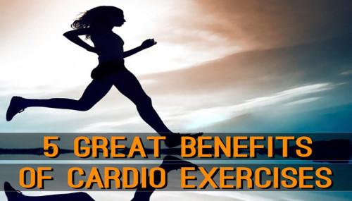 5 Great Benefits Of Cardio Exercises