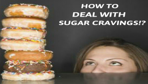 How To Deal With Sugar Cravings