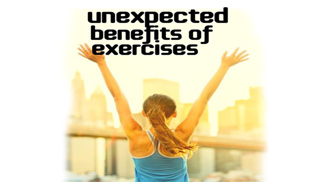 Unexpected Benefits Of Exercises