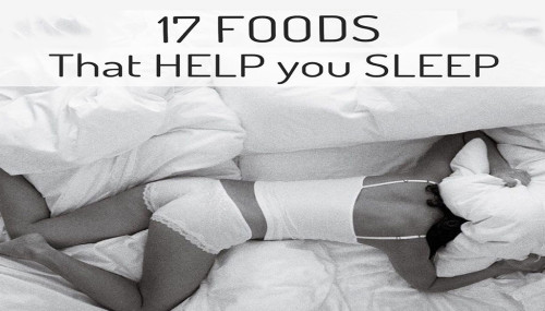17 Foods That Help You Sleep Better