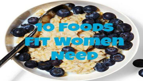 10 Foods Fit Women Need