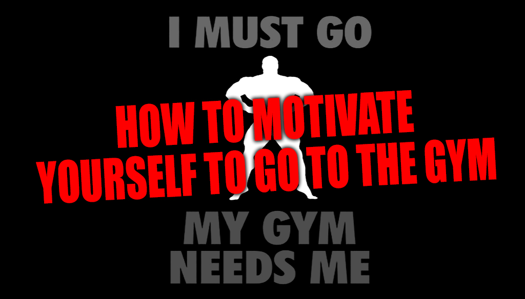how to motivate yourself to gym