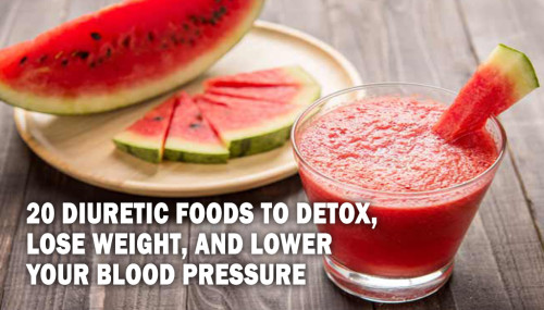 20 DIURETIC FOODS TO DETOX, LOSE WEIGHT, AND LOWER YOUR BLOOD PRESSURE