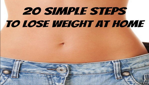 20 Simple Steps To Lose Weight At Home
