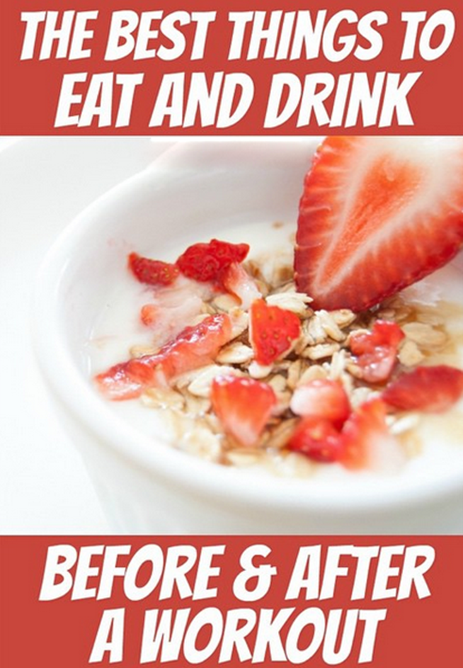 The Best Things To Eat And Drink Before And After A Workout