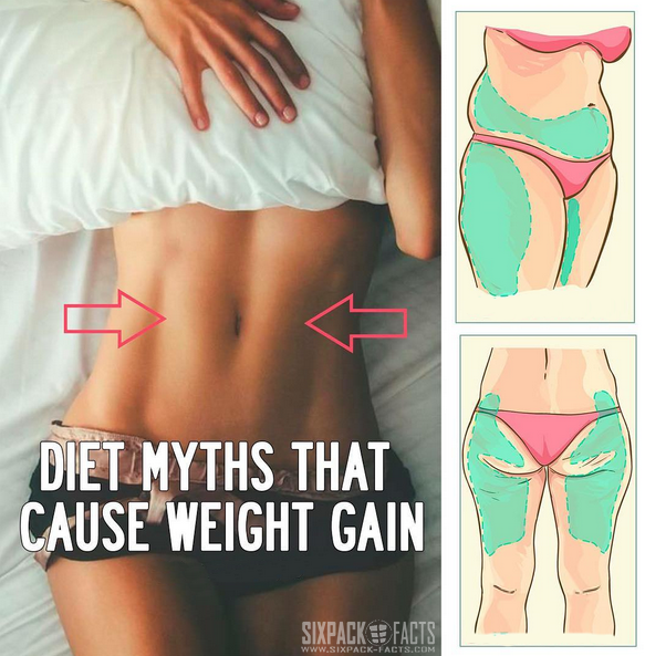 Diet Myths That Cause Weight Gain