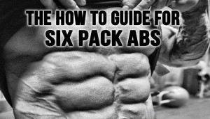 The How to Guide For Six Pack Abs